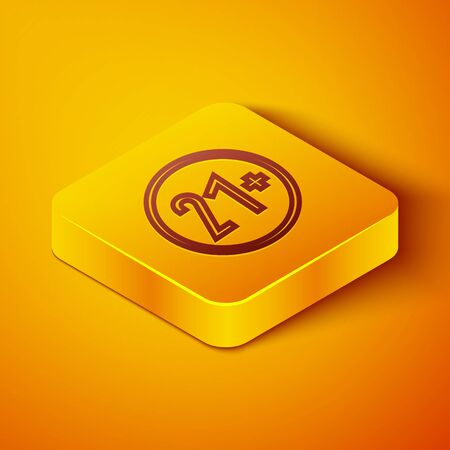 Isometric line 21 plus icon isolated on orange background. Adults content icon. Yellow square button. Vector Illustration