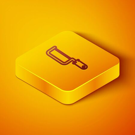 Isometric line Hacksaw icon isolated on orange background. Metal saw for wood and metal. Yellow square button. Vector Illustration