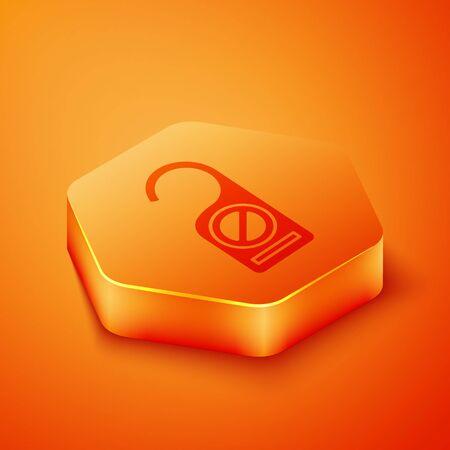 Isometric Please do not disturb icon isolated on orange background. Hotel Door Hanger Tags. Orange hexagon button. Vector Illustration