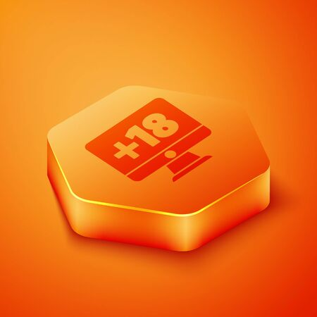 Isometric Computer monitor with 18 plus content icon isolated on orange background. Age restriction symbol. Sex content sign. Adult channel. Orange hexagon button. Vector Illustration