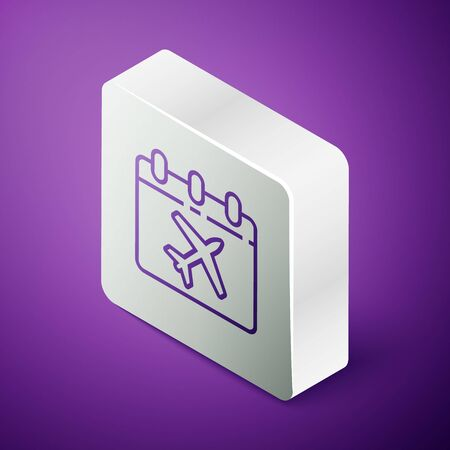 Isometric line Travel planning calendar and airplane icon isolated on purple background. A planned holiday trip. Silver square button