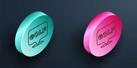 Isometric line Golf label icon isolated on black background. Turquoise and pink circle button. Vector
