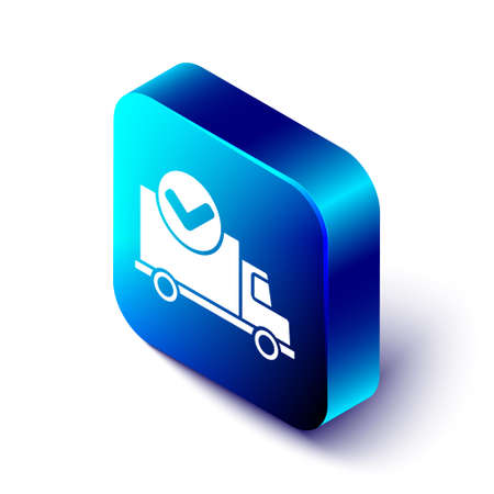 Isometric Delivery truck with check mark icon isolated on white background. Blue square button. Vector Illustration Ilustração