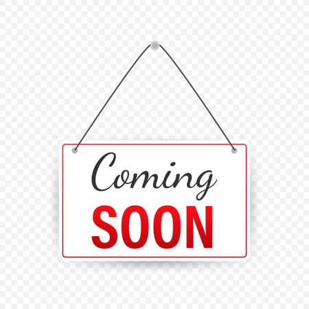 Coming soon hanging sign isolated on white wall.