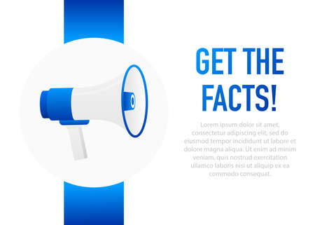 Get the facts Announcement. Hand Holding Megaphone With Speech Bubble. Flat Illustration.