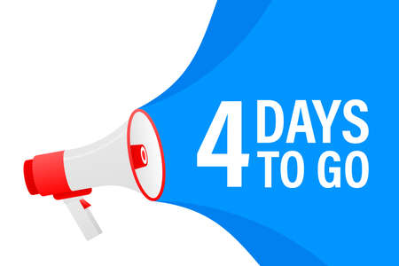 Loudspeaker. Megaphone with four days to go. Banner for business, marketing and advertising. Ilustracja