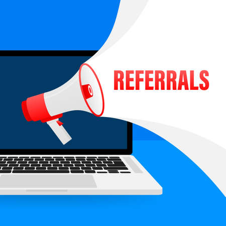 Megaphone with Referrals. Laptop screen with blue background. Vector illustration.
