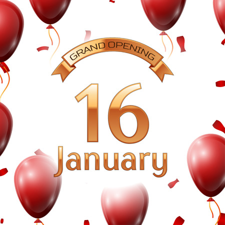 Golden ribbon with inscription grand opening the sixteenth of January on white background red air balloons with confetti. Vector Illustration