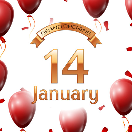 fourteenth: Golden ribbon with inscription grand opening the fourteenth of January on white background red air balloons with confetti. Vector Illustration Illustration