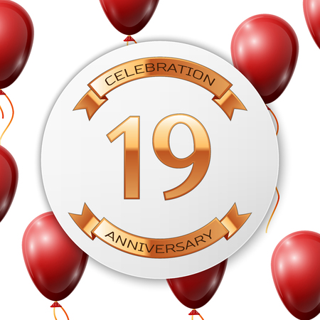 nineteen: Golden number nineteen years anniversary celebration on white circle paper banner with gold ribbon. Realistic red balloons with ribbon on white background. Vector illustration.