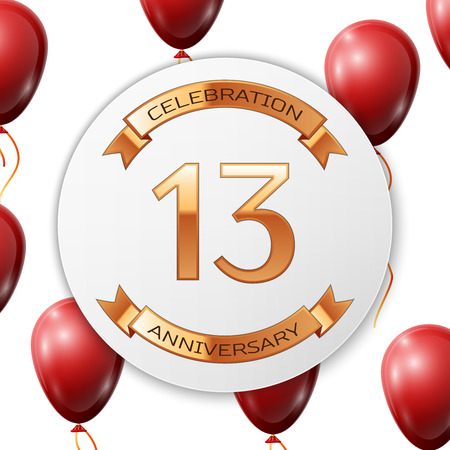 Golden number thirteen years anniversary celebration on white circle paper banner with gold ribbon. Realistic red balloons with ribbon on white background. Vector illustration.