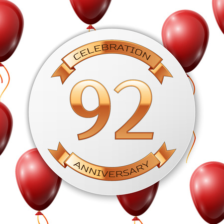Golden number ninety two years anniversary celebration on white circle paper banner with gold ribbon. Realistic red balloons with ribbon on white background. Vector illustration.