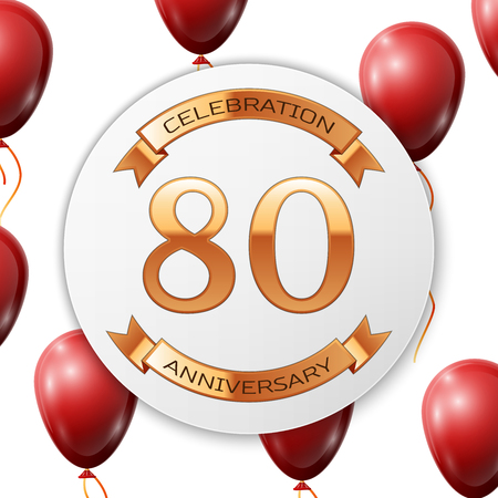 80th: Golden number eighty years anniversary celebration on white circle paper banner with gold ribbon. Realistic red balloons with ribbon on white background. Vector illustration.