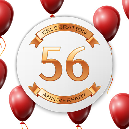 Golden number fifty six years anniversary celebration on white circle paper banner with gold ribbon. Realistic red balloons with ribbon on white background. Vector illustration.