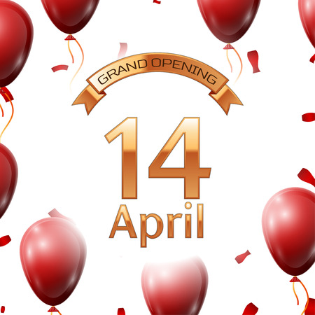 Golden ribbon with inscription grand opening the fourteenth of April on white background red air balloons with confetti. Vector Illustration