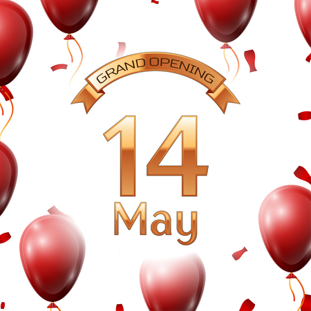 fourteenth: Golden ribbon with inscription grand opening the fourteenth of May on white background red air balloons with confetti. Vector Illustration Illustration