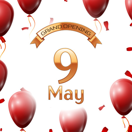 Golden ribbon with inscription grand opening the ninth of May on white background red air balloons with confetti. Vector Illustration
