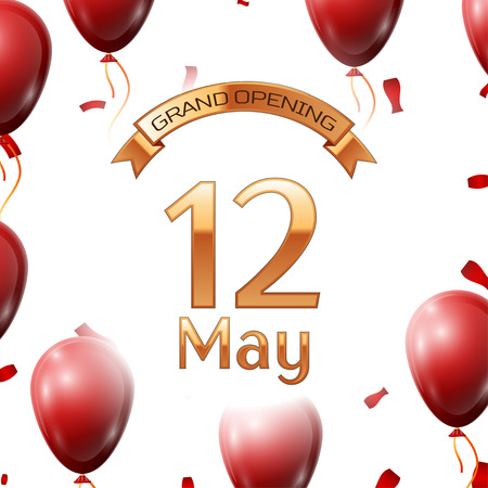 commemorate: Golden ribbon with inscription grand opening the twelfth of May on white background red air balloons with confetti. Vector Illustration