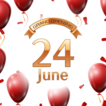 Golden ribbon with inscription grand opening the twenty fourth of June on white background red air balloons with confetti. Vector Illustration