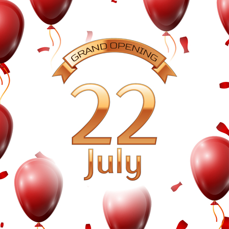 commemorate: Golden ribbon with inscription grand opening the twenty second of July on white background red air balloons with confetti.