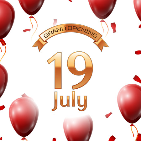 Golden ribbon with inscription grand opening the nineteenth of July on white background red air balloons with confetti.