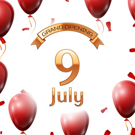 Golden ribbon with inscription grand opening the ninth of July on white background red air balloons with confetti.
