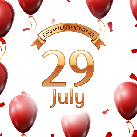 twenty ninth: Golden ribbon with inscription grand opening the twenty ninth of July on white background red air balloons with confetti.