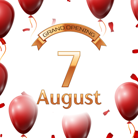 commemorate: Golden ribbon with inscription grand opening the seventh of August on white background red air balloons with confetti.