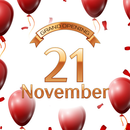 commemorate: Golden ribbon with inscription grand opening the twenty first of November on white background red air balloons with confetti. Vector Illustration