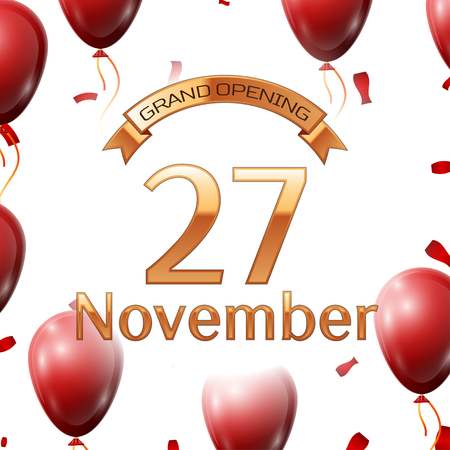 commemorate: Golden ribbon with inscription grand opening the twenty seventh of November on white background red air balloons with confetti. Vector Illustration