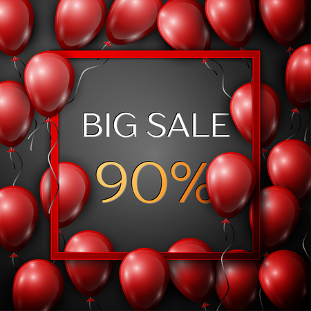 Realistic red balloons with text Big Sale 90 percent Discounts in square red frame over black background. SALE concept for shopping, mobile devices, online shop. Vector illustration Illustration