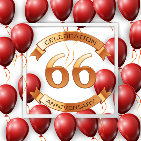 sixty six: Realistic red balloons with ribbon in centre golden text sixty six years anniversary celebration with ribbons in white square frame over white background. Vector illustration