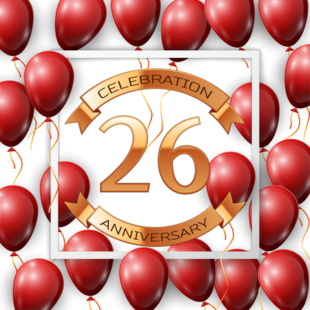 Realistic red balloons with ribbon in centre golden text twenty six years anniversary celebration with ribbons in white square frame over white background. Vector illustration