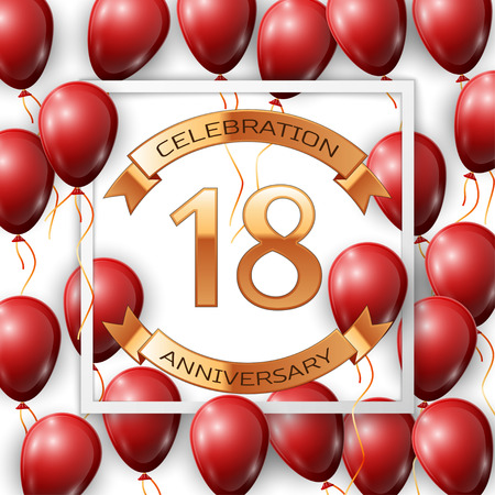 Realistic red balloons with ribbon in centre golden text eighteen years anniversary celebration with ribbons in white square frame over white background. Vector illustration
