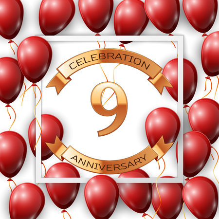 9th: Realistic red balloons with ribbon in centre golden text nine years anniversary celebration with ribbons in white square frame over white background. Vector illustration