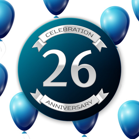 twenty six: Silver number twenty six years anniversary celebration on blue circle paper banner with silver ribbon. Realistic blue balloons with ribbon on white background. Vector illustration.