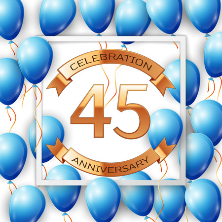Realistic blue balloons with ribbon in centre golden text forty five years anniversary celebration with ribbons in white square frame over white background. Vector illustration Illustration