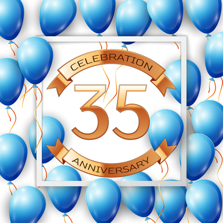 filled: Realistic blue balloons with ribbon in centre golden text thirty five years anniversary celebration with ribbons in white square frame over white background. Vector illustration