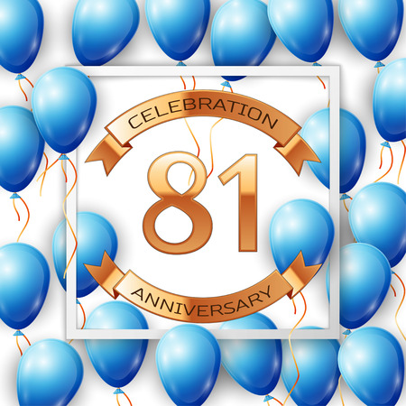 Realistic blue balloons with ribbon in centre golden text eighty one years anniversary celebration with ribbons in white square frame over white background. Vector illustration Illustration