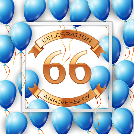 Realistic blue balloons with ribbon in centre golden text sixty six years anniversary celebration with ribbons in white square frame over white background. Vector illustration