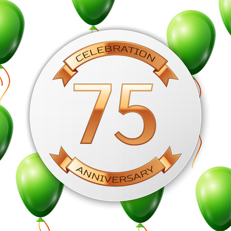 seventy: Golden number seventy five years anniversary celebration on white circle paper banner with gold ribbon. Realistic green balloons with ribbon on white background. illustration. Illustration