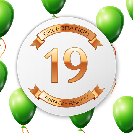 nineteen: Golden number nineteen years anniversary celebration on white circle paper banner with gold ribbon. Realistic green balloons with ribbon on white background. illustration.
