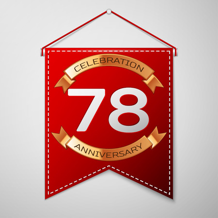 seventy: Red pennant with inscription Seventy eight Years Anniversary Celebration Design over a grey background. Golden ribbon. Colorful template elements for your birthday party. Vector illustration