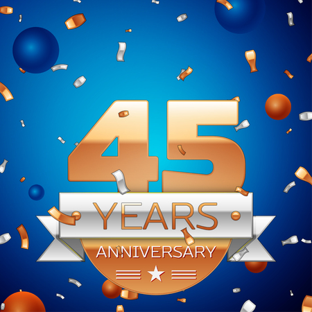 45th: Realistic Forty five Years Anniversary Celebration Design. Golden numbers and silver ribbon, confetti on blue background. Colorful Vector template elements for your birthday party Illustration