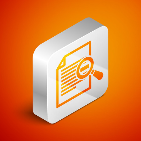 Isometric Document with search icon isolated on orange background. File and magnifying glass icon. Analytics research sign. Silver square button. Vector Illustration