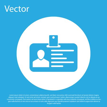 Blue Identification badge icon isolated on blue background. Identification card. It can be used for presentation, identity of the company, advertising and etc. White circle button. Vector Illustration