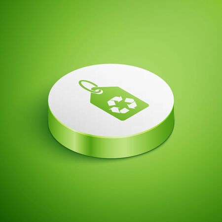 Isometric Tag with recycle symbol icon isolated on green background. Banner, label, tag, logo, sticker for eco green. White circle button. Vector Illustration