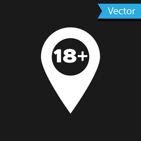 White Map pointer with 18 plus icon isolated on black background. Age restriction symbol. 18 plus content sign. Adults content only icon. Vector Illustration