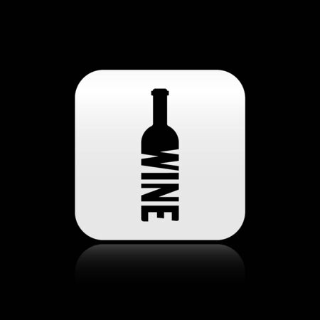 Black Bottle of wine icon isolated on black background. Lettering bottle of wine. Silver square button. Vector Illustration