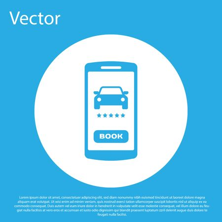 Blue Online car sharing icon isolated on blue background. Online rental car service. Online booking design concept for mobile phone. White circle button. Vector Illustration